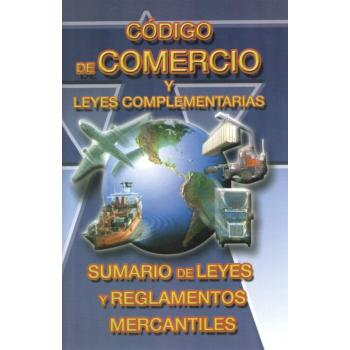 C�DIGO DE COMERCIO LEYES Y REGLAMENTOS COMPLEMENTARIOS.