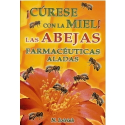 CÚRESE CON LA MIEL, LAS ABEJAS FARMACÉUTICAS ALADAS