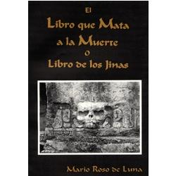 EL LIBRO QUE MATA A LA MUERTE O LIBRO DE LOS JINAS