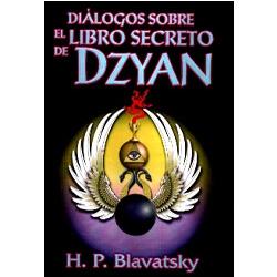 DIÁLOGOS SOBRE EL LIBRO SECRETO DE DZYAN