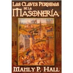 LAS CLAVES PERDIDAS DE LA MASONERÍA