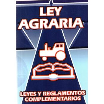 LEY AGRARIA LEYES Y REGLAMENTOS COMPLEMENTARIOS