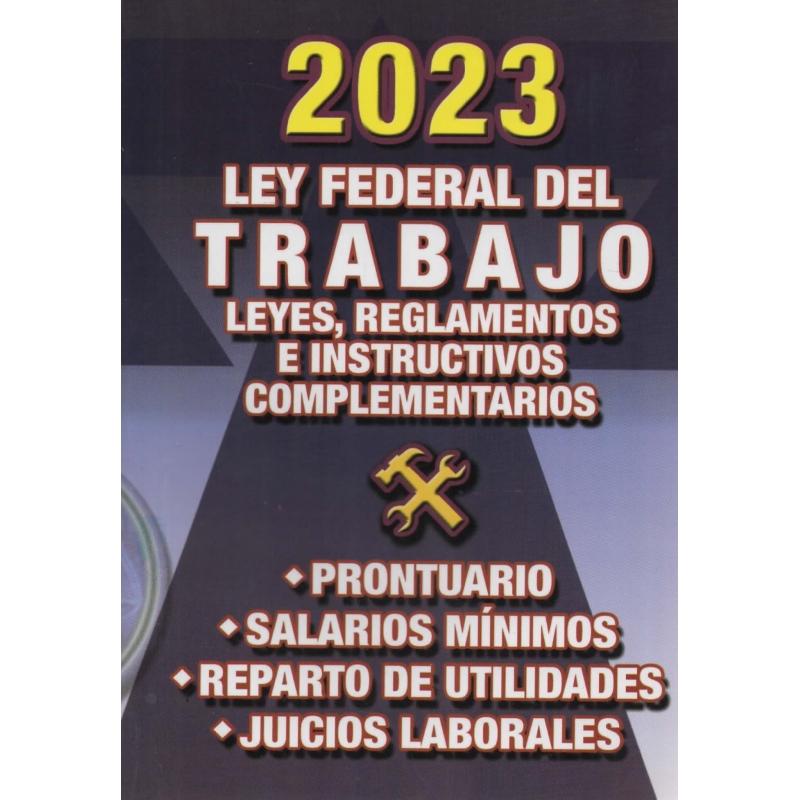 2020 LEY FEDERAL DE TRABAJO Y LEYES REGLAMENTOS E INSTRUCTIVOS COMPLEMENTARIOS