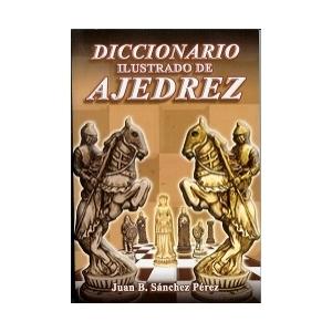 DICCIONARIO ILUSTRADO DE AJEDREZ