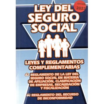 2021 LEY DEL SEGURO SOCIAL Y REGLAMENTOS COMPLEMENTARIOS