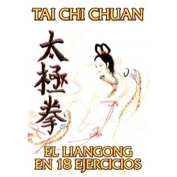 TAI CHI CHUAN. EL LIANGONG EN 18 EJERCICIOS