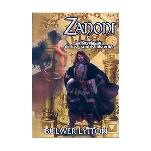 ZANONI O LA REVELACIÓN DE LOS GRANDES MISTERIOS