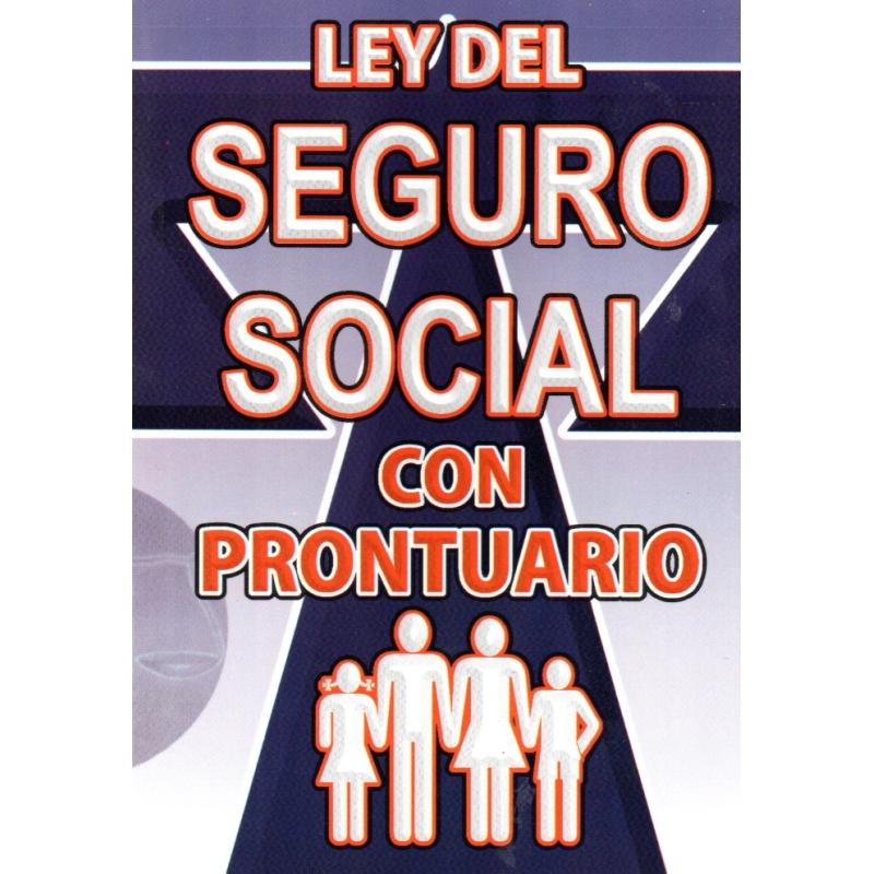 LEY DEL SEGURO SOCIAL CON PRONTUARIO