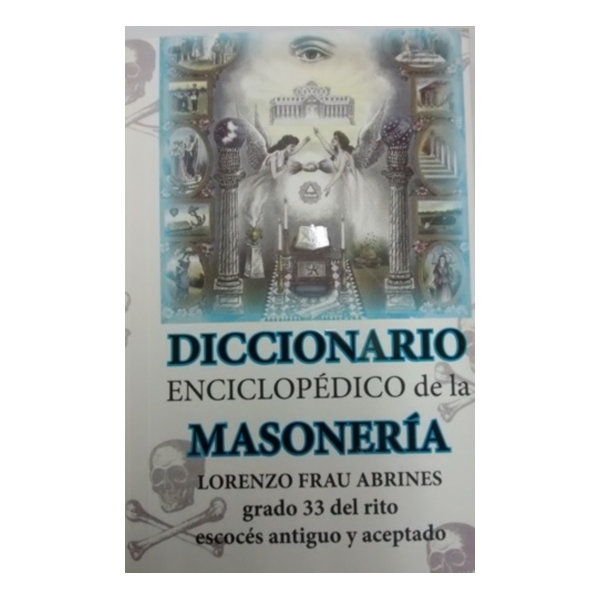 DICCIONARIO ENCICLOPÉDICO DE LA MASONERÍA