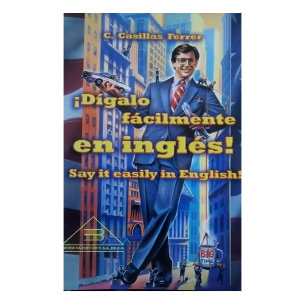 DÍGALO FÁCILMENTE EN INGLÉS. SAY IT EASILY IN ENGLISH