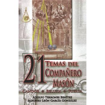 21 TEMAS DEL COMPAÑERO MASÓN. CANDOR, BELLEZA, FUERZA