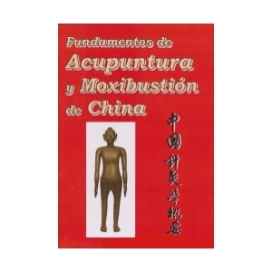 FUNDAMENTOS DE ACUPUNTURA Y MOXIBUSTI�N DE CHINA